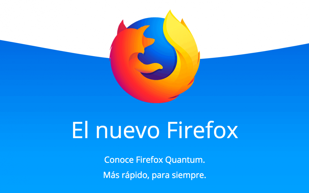Firefox Quantum, la gran apuesta de Mozilla